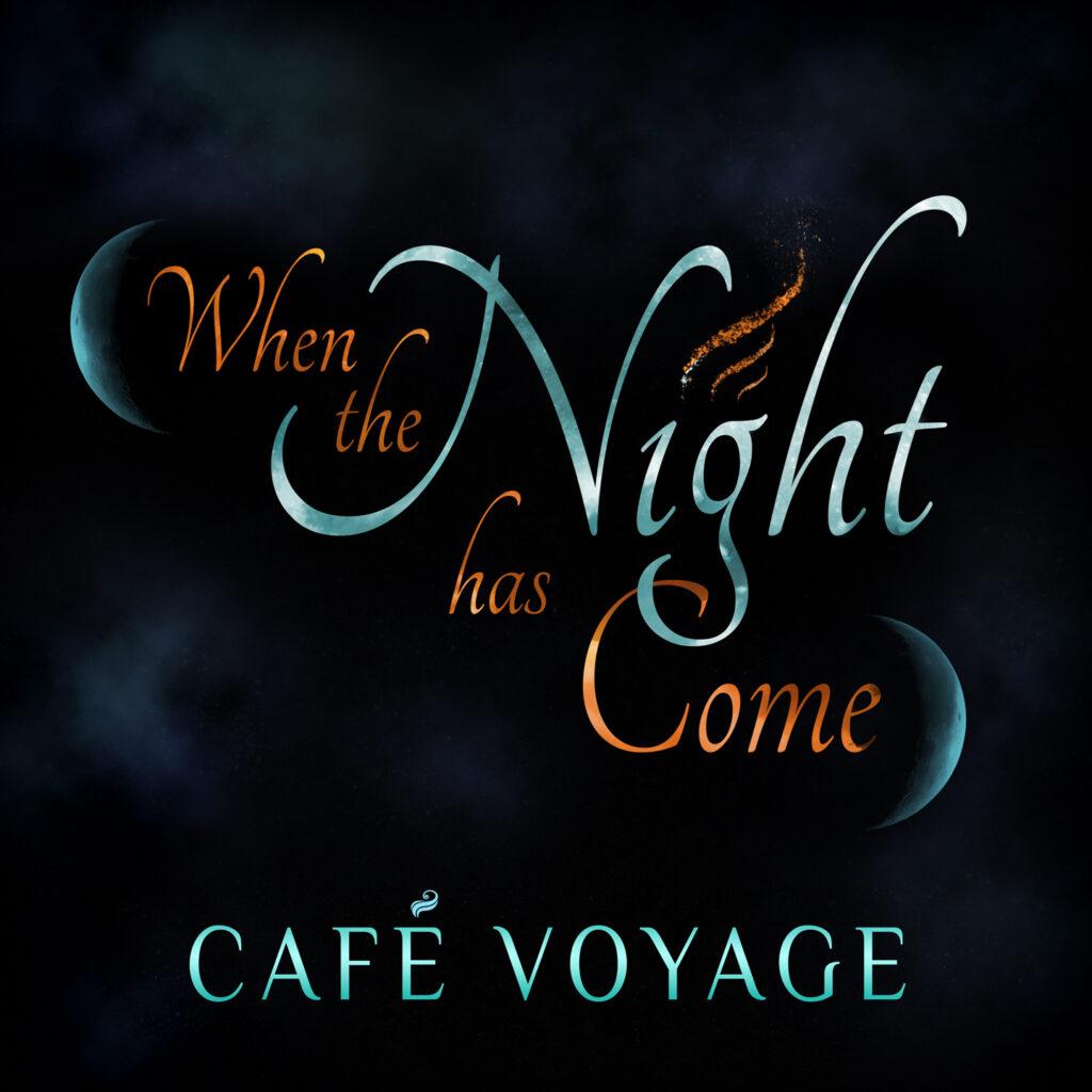 When the Night has Come | Café Voyage | Smart & Nett Entertainment