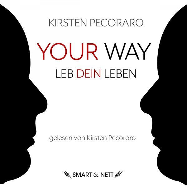 Your Way | Kirsten Pecoraro | Smart & Nett Entertainment